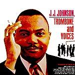 J.J. Johnson Trombone And Voices