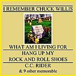 Chuck Willis I Remember Chuck Willis