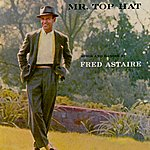 Fred Astaire Mr Top Hat