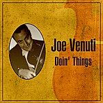 Joe Venuti Doin' Things