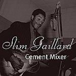 Slim Gaillard Cement Mixer