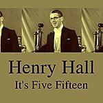 Henry Hall It's Five Fifteen