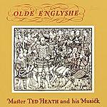Ted Heath Olde Englyshe