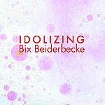 Bix Beiderbecke Idolizing