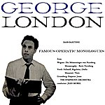 George London Famous Operatic Monologues