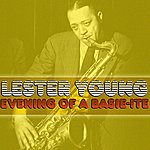 Lester Young Evening Of A Basie-Ite