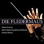 Berlin Radio Symphony Orchestra Die Fledermaus
