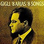 Beniamino Gigli 8 Arias & 8 Songs