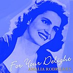 Amália Rodrigues For Your Delight