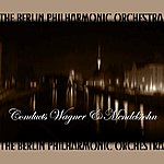 Berlin Philharmonic Orchestra Conducts Wagner & Mendelssohn