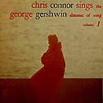 Chris Connor Chris Connor Sings The George Gershwin Almanac Of Song (Volume 1)