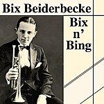 Bix Beiderbecke Bix N' Bing