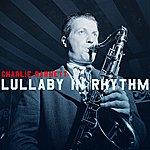 Charlie Barnet Lullaby In Rhythm