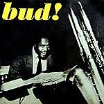 Bud Powell Bud!