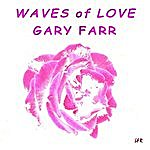 Gary Farr Waves Of Love