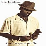 Charles Moore Don't Forget About Me