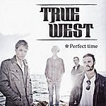 True West Perfect Time