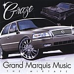 The Graze Grand Marquis Music