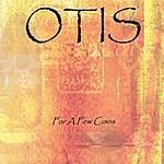Otis For A Few Coins