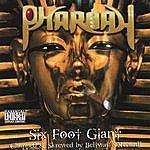 Pharoah Six Foot Giant (Chopped & Skrewed)