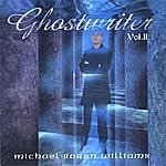 Michael Boren Williams Ghostwriter, Volume II