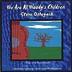 Steve Osheyack We Are All Woody's Children