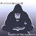 Platinum Dragon17 Fusion Of The Elements