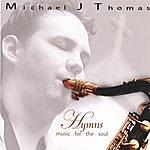 Michael J. Thomas Hymns Music For The Soul