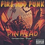 Pinhead Fire And Funk