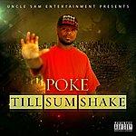 Poke Til' Sum Shake