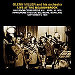Glenn Miller & His Orchestra Live At The Meadowbrook