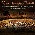 "Chicago Symphony Orchestra Dvorak's Symphony No. 5 In E Minor, Op. 95 ""From The New World"""