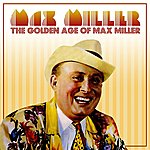 Max Miller The Golden Age Of Max Miller