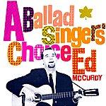 Ed McCurdy A Ballad Singer's Choice