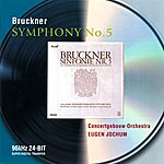 Royal Concertgebouw Orchestra Bruckner: Symphony No.5