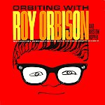 Roy Orbison Orbiting With Roy Orbison