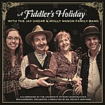 Jay Ungar A Fiddler's Holiday With The Jay Ungar & Molly Mason Family Band