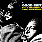 Fats Navarro Good Bait