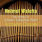 Helmut Walcha The Works Of Johann Sebastian Bach: Achtzehn Chorale