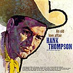 Hank Thompson An Old Love Affair