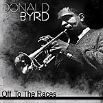 Donald Byrd Off To The Races