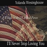 Yolanda Westinghouse I'll Never Stop Loving You - Single