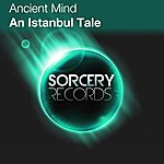 Ancient Mind An Istanbul Tale