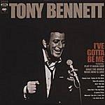 Tony Bennett I've Gotta Be Me