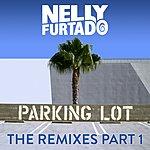 Nelly Furtado Parking Lot (The Remixes Part 1)