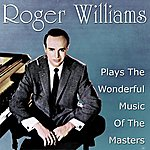 Roger Williams Roger Williams Plays The Wonderful Music Of The Masters
