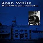 Josh White The Josh White Stories, Volume Two