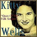 Kitty Wells Queen Of The Folk Singers