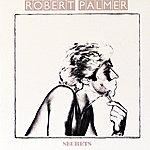 Robert Palmer Secrets