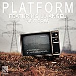 Platform As It Goes (Feat. Lu Angel)